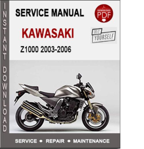 Product picture Kawasaki Z1000 2003-2006 Service Repair Manual PDF